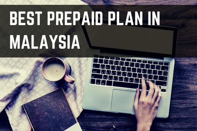 Best Prepaid Plans With Crazy Cheap Data in Malaysia 2019