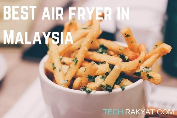 best air fryer in malaysia
