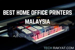 best-printer-for-home-use-malaysia-techrakyat