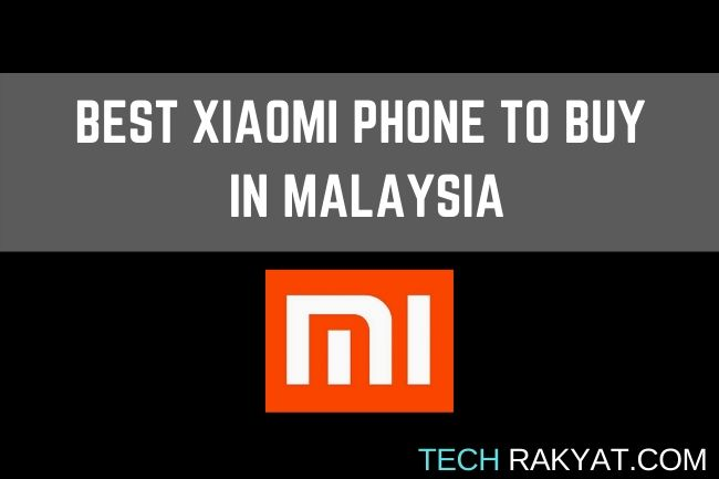 best xiaomi phone malaysia featured image