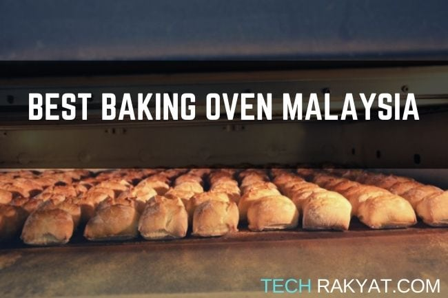 best oven in malaysia by techrakyat.com