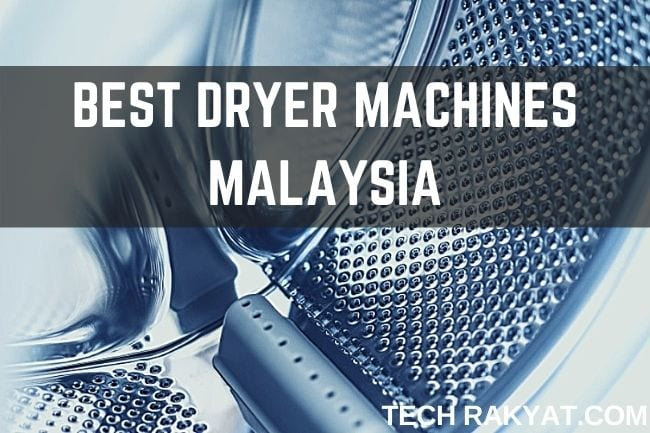 6 best dryers machines in malaysia