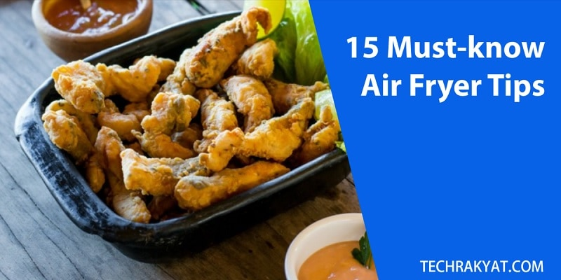 15 best air fryer tips for every air fryer owners