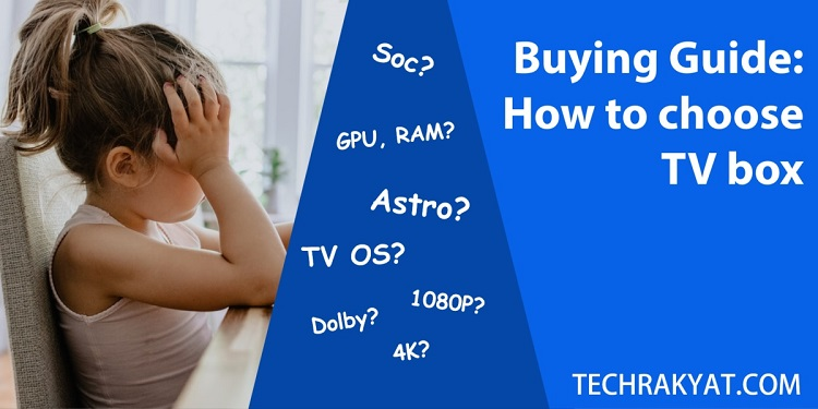 how to choose tv box - ultimate buying guide