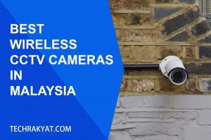 best wireless security cameras in Malaysia